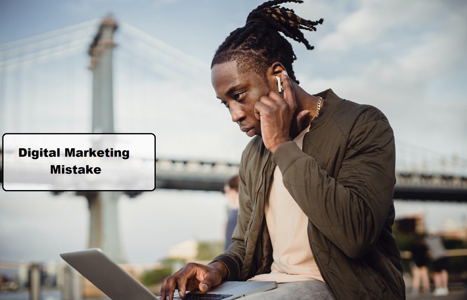 Digital Marketing Mistake